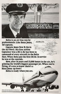 Research Magazine Advertisements. The Best Resource on the Net of Vintage Ads! See Dana Jones in the ads below: Delta 747 Captain Dana Jones Retro Advertising, Vintage Advertisements, Vintage Ads, Delta Connection, Delta Flight, Vintage Travel, Vintage Airline, Commercial Aircraft, Boeing 747