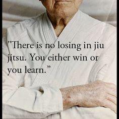 """""""No losing in Jiu Jitsu - you either win or you learn."""" #BJJ #Quote"""