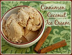 Cinnamon Coconut Ice Cream - Someday I'm getting an ice cream maker. Or at least borrowing one. :)