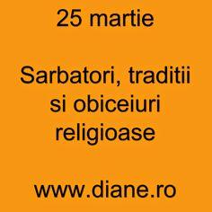 Blogul Dianei: 25 martie – Sarbatori, traditii si obiceiuri relig...