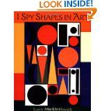I Spy Shapes in Art by Lucy Micklethwait (Aug 10, 2004
