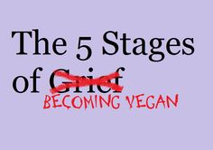The 5 Stages of Becoming a Vegan | MannyRutinel.com
