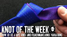 How to Tie a Tape Knot and Fisherman's Knot Variations - ITS Knot of the...