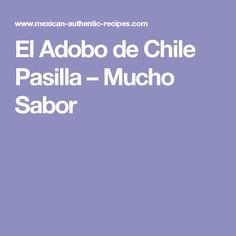 El Adobo de Chile Pasilla – Mucho Sabor