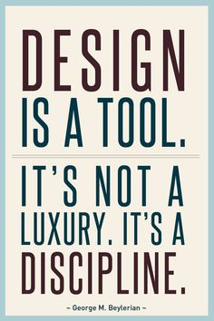 Practice implementing design thinking principles in various aspects of life Design is a Discipline (George M. Interior Design Quotes, Interior Design Business, Graphic Design Quotes, Quote Design, Web Design, Life Design, Design Thinking Process, Design Process, Affirmations
