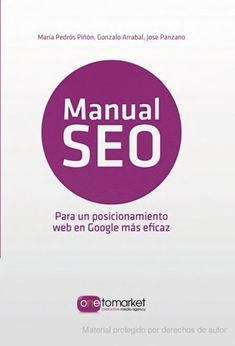 Manual SEO. Posicionamiento web en Google para un marketing más eficaz - Onetomarket - Google Libros