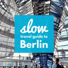 Slow Travel Guide to Berlin