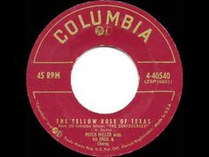▶ 1955 HITS ARCHIVE: The Yellow Rose Of Texas - Mitch Miller (a #1 record) - YouTube