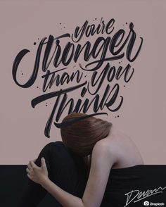 You& stronger than you think & on Inspirationde Typography Inspiration, Design Inspiration, Stronger Than You Think, 50 Words, Think On, Hand Lettering, Thinking Of You, Tattoo Quotes, Graphic Design