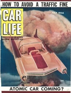 "Ford FX Atmos 1954 concept car Car Life Magazine July 1954 ONE of the wildest ""dream"" cars ever to roll out of a Michigan experimental laboratory is the creature shown above"