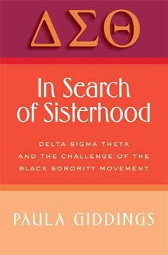 In Search of Sisterhood: Delta Sigma Theta and the Challenge of the Sorority Movement