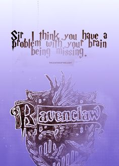 Total Firefly quote right here !!!!!  House Slogans | Ravenclawl