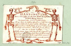 Trade card of H. Longbottom, skeleton supplier. Made in Great Britain in the 18th century (source). H.LONGBOTTOM,/ Son & Successor to the late Nath. Longbottom/ No.109 King Street,/ BOROUGH, SOUTHWARK; Begs leave to inform Gentlemen of the Faculty/...