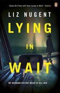 Richard & Judy Book Club - Spring 2017 Lying in Wait by Liz Nugent