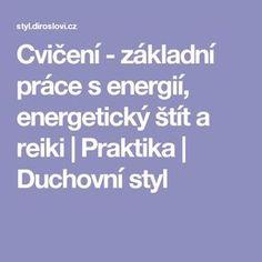 Cvičení - základní práce s energií, energetický štít a reiki   Praktika   Duchovní styl Reiki, Psychology