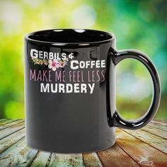 Gerbils and Coffee Make Me Feel Less Murdery great gift for yourself gerbil lovers, family, friends or any men, women who loves gerbil. - get yours by clicking the link in my profile bio. Gerbil, Photo Quotes, In A Heartbeat, Tea Cups, Coffee Mugs, Great Gifts, Lovers, Raccoons, Hedgehogs