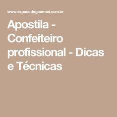 Apostila - Confeiteiro profissional - Dicas e Técnicas