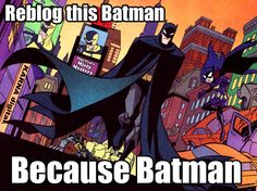 There is no better reason. And because it looks like it's the same style of the cartoon The Batman I would watch when I was younger :D