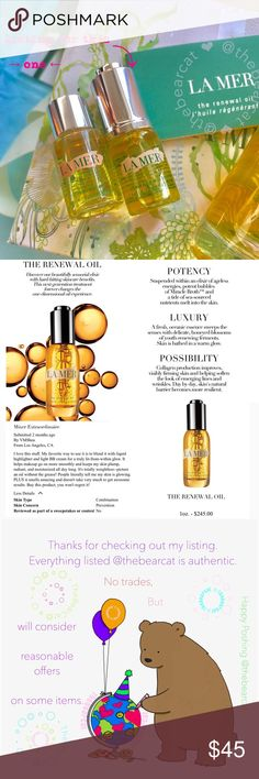 ★Price Drop!! La Mer The Renewal Oil Amazing Oil! Perfect to try before committing to full size. Note item → size ← before purchasing. No trades. You will receive the following:  ❤︎ New  ❤︎ Unused  ❤︎ Authentic  ❤︎ Unopened   La Mer The Renewal Oil Size: 0.17 oz / 5 ml Batch: A37  Instructions in box  ●●NOT●● accepting offers. Price is firm.  This oil comes in a glass bottle w/ easy to use pump dropper. Not only is the dropper great for dispensing this liquid gold,