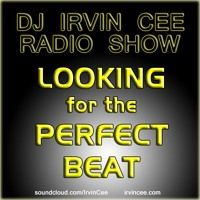 Looking for the Perfect Beat 201538 - RADIO SHOW by IRVIN CEE (DJ) on SoundCloud