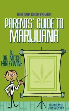 The Parents' Guide to Marijuana Book by Professor Mitch Earleywine, cannabis scientist - very affordable.