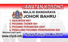 Jawatan Kosong MBJB - Majlis Bandaraya Johor Bahru (14 Mei 2017)   Kerja Kosong MBJB - Majlis Bandaraya Johor Bahru Mei 2017  Permohonan adalah dipelawa kepada warganegara Malaysia bagi mengisi kekosongan jawatan di MBJB - Majlis Bandaraya Johor Bahru Mei 2017 seperti berikut:- 1. AKAUNTAN W41 2. PEGAWAI TADBIR N41 3. PEGAWAI PERUBATAN UD41 4. PENOLONG PEGAWAI PENERANGAN S29  Tarikh Tutup Permohonan:- 14 Mei 2017 Permohonan hendaklah menggunakan Borang MBJB/BSM/2014/1 yang boleh didapati…