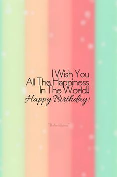 60 Happy Birthday Wishes, Messages and Status – The Fresh Quotes Advance Birthday Wishes, Facebook Birthday Wishes, Birthday Wishes For A Friend Messages, Happy Birthday Wishes For A Friend, Happy Birthday Text, Birthday Wishes Funny, Happy Birthday Sister, Sister Birthday Quotes Funny, Happy Birthday Captions