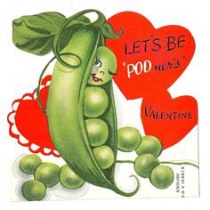 "FLIRTY ANTHROPOMORPHIC PEA IN A POD SAYS  ""LETS BE POD-NERS"" /VTG VALENTINE CARD"