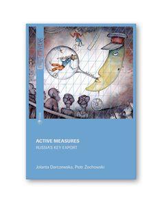 "Jolanta Darczewska, Piotr Żochowski ""ACTIVE MEASURES. Russia's key export"". (OSW, 2017). ISBN: 978-83-65827-03-6. Cover illustration by Eugene Ivanov #book #cover #bookcover #illustration #eugeneivanov  #@eugene_1_ivanov"