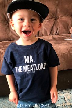 Blue cotton tee for kids! Ma the meatloaf! Funniest quotes. Topstitched rib collar. Double-needle stitched sleeves and bottom hem/ Shoulder-to-shoulder taping with EasyTear™️ label. Lenny Lemons #LennyLemons #babyboy #toddler #toddlerboy #cotton