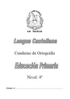 Cuaderno de ortografía para cuarto grado - http://materialeducativo.org/cuaderno-de-ortografia-para-cuarto-grado/