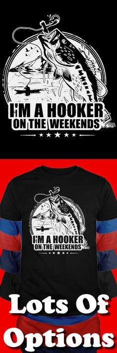 Fishing Shirt: Do You Fish? On The Weekend? Great Fishing Gift! Lots Of Sizes & Colors. Like Bass, Trout, Halibut, Salmon, Catfish, or the Fishing Life? Strict Limit Of 5 Shirts! Treat Yourself & Click Now!