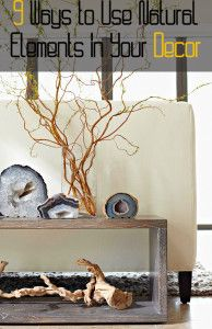 9 Ways to Use Natural Elements in Your Decor