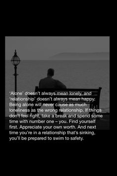 """Alone vs lonely...better to be alone than """"alone/lonely"""" in a relationship & never """"settle"""" for an unhealthy relationship just because you feel alone/lonely..."""
