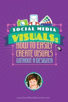 Do you use visuals in your social media?  Want tools and tips to help you create images?  To discover how to create great social media visuals when youre not a designer, Michael Stelzner interviews @sociallysorted. Via @smexaminer.