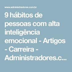 9 hábitos de pessoas com alta inteligência emocional - Artigos - Carreira - Administradores.com