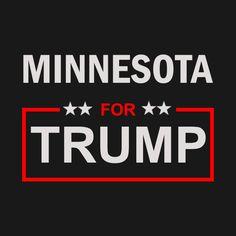 Awesome 'Minnesota+for+Trump' design on TeePublic!