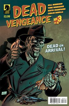 Preview: Dead Vengeance #3, Dead Vengeance #3  Story: Bill Morrison Art: Bill Morrison, Tone Rodriguez Cover: Bill Morrison Publisher: Dark Horse Publication Date: December...,  #All-Comic #All-ComicPreviews #BillMorrison #Comics #DarkHorse #DeadVengeance #previews #ToneRodriguez