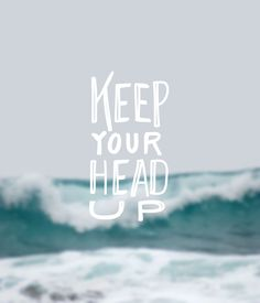 Keep Your Head Up     The Fresh Exchange
