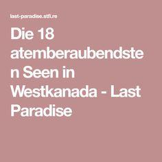 Die 18 atemberaubendsten Seen in Westkanada - Last Paradise