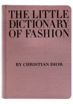 the little dictionary of fashion by dior