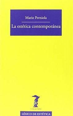 Perniola, Mario, 1941- La estética contemporánea / Mario Perniola ; [traducción: Francisco Campillo] Madrid: Antonio Machado Libros, 2016 http://cataleg.ub.edu/record=b2176026~S1*cat
