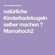 natürliche Kinderbadekugeln selber machen ⋆ Mamahoch2