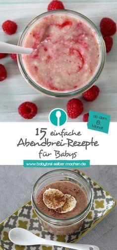 Über 15 einfache Rezepte für Abendbrei (Milch-Getreide-Brei). Geeignet für Babys ab dem 8. Monat.