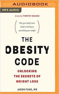 The Obesity Code: Unlocking the Secrets of Weight Loss by Dr. Jason Fung (Author), Brian Nishii (Reader) All that you accept about how to get in shape isn't right. Weight pick up and stoutness are driven by hormones – in everybody – and just by comprehension the impacts of insulin and insulin resistance would we be able to accomplish enduring weight reduction. In this and provocative book, Dr. Jason Fung sets out a unique, strong hypothesis of heftiness that gives startling experiences into…