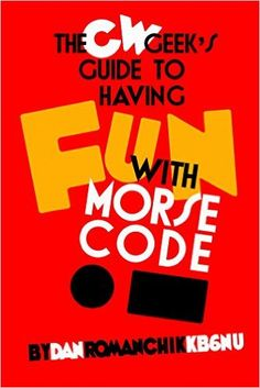 CW Geek's Guide to Having Fun with Morse Code - Hledat Googlem