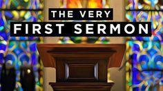 The Very First Sermon