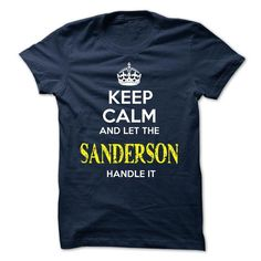 SANDERSON - KEEP CALM AND LET THE SANDERSON HANDLE IT - #shirt for girls #tee pattern. WANT IT => https://www.sunfrog.com/Valentines/SANDERSON--KEEP-CALM-AND-LET-THE-SANDERSON-HANDLE-IT-51844970-Guys.html?68278