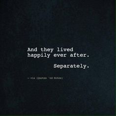 And they lived happily ever after. Separately. via (http://ift.tt/2nHLPAd)