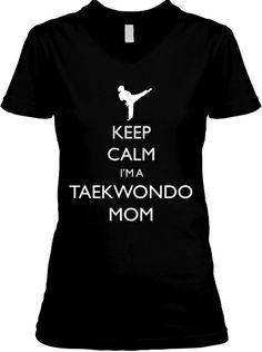 Limited Time KEEP CALM TAEKWONDO MOM Tee | Teespring